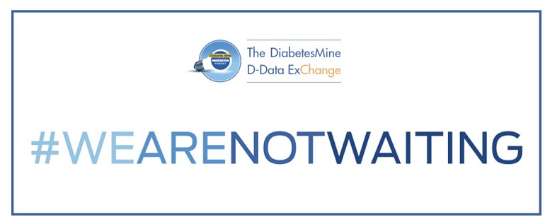 DiabetesMine WeAreNotWaiting