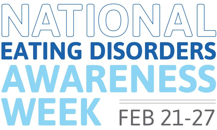 National Eating Disorders Awareness Week, Feb. 21-27, 2016