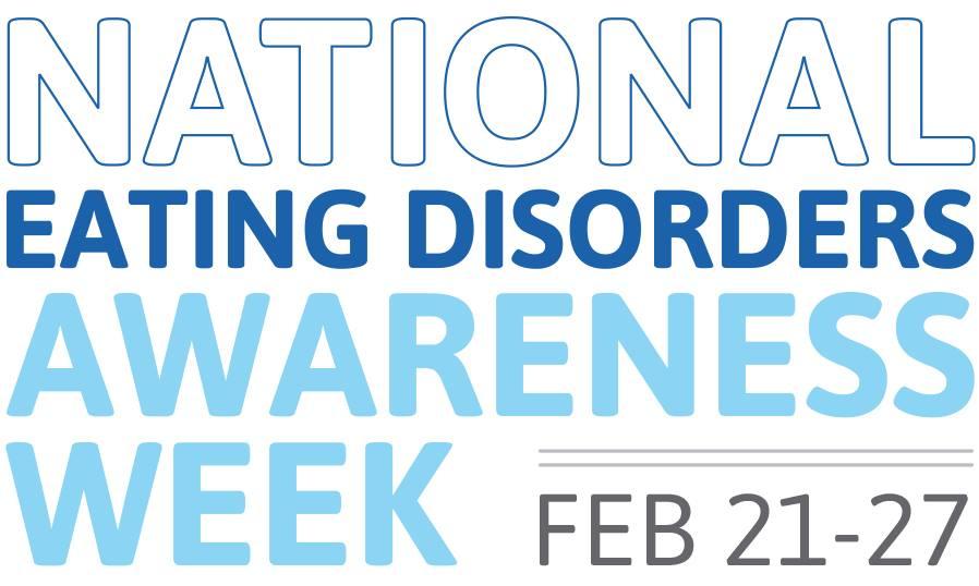 National Eating Disorders Awareness Week, Feb. 21-27, 2016