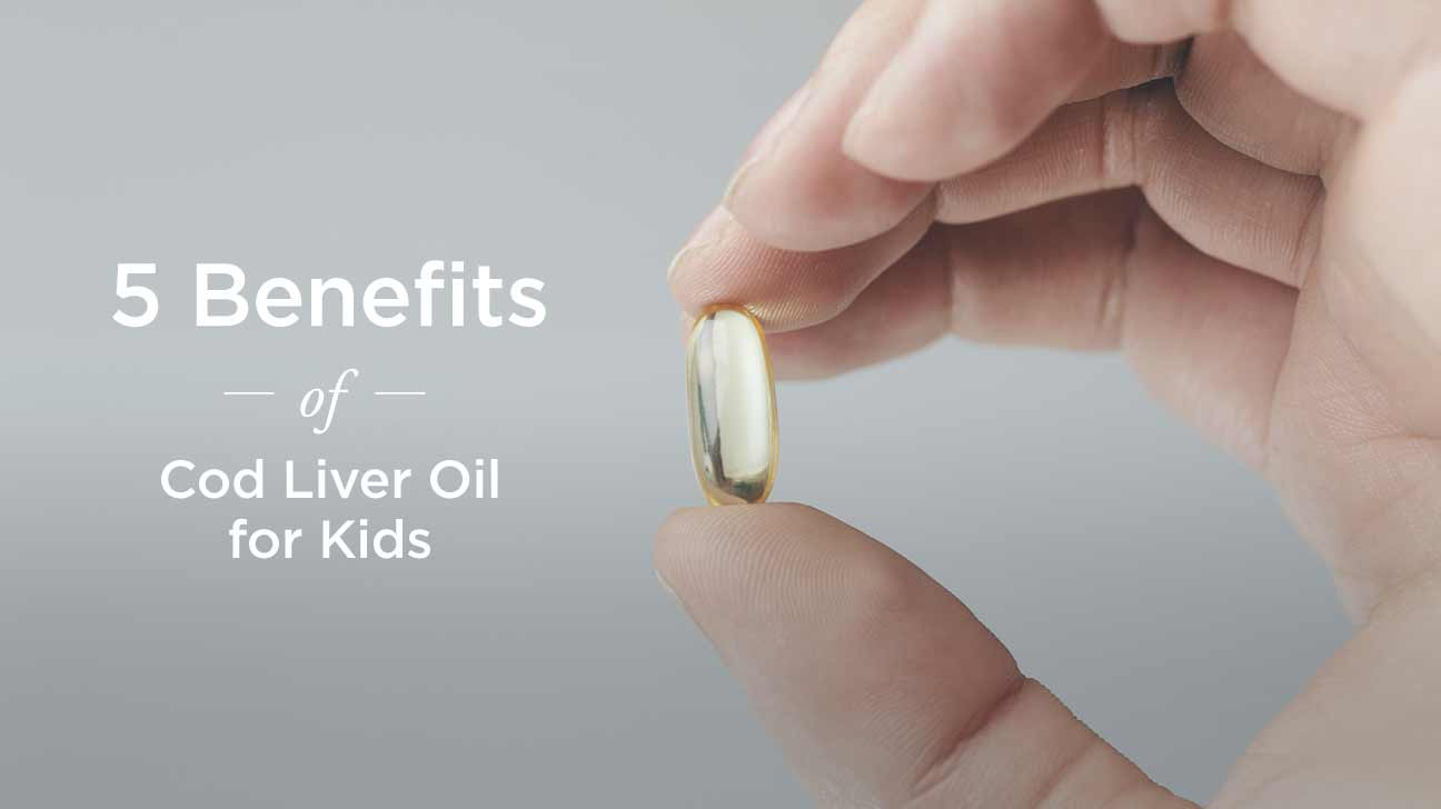 Cod liver oil for kids 5 healthy benefits for Fish oil for children