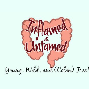 Inflamed & Untamed