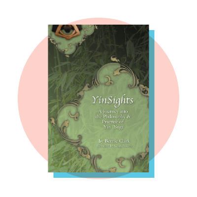 YinSights: A Journey into the Philosophy and Practice of Yin Yoga