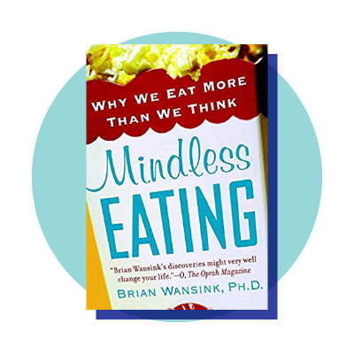 Mindless Eating Why We Eat More Than Think Weight Loss Book