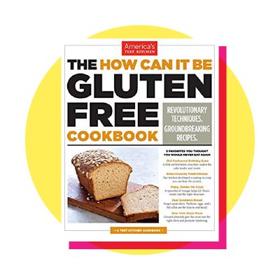 The How Can It Be Gluten Free Cookbook: Revolutionary Techniques, Groundbreaking Recipes