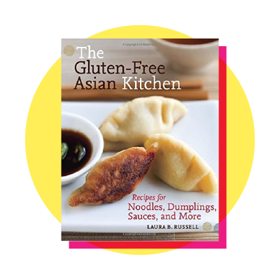 The Gluten-Free Asian Kitchen: Recipes for Noodles, Dumplings, Sauces and More