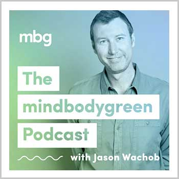 The Mind Body Green Podcast