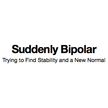 Suddenly Bipolar