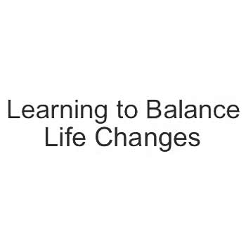 Learning to Balance Life Changes