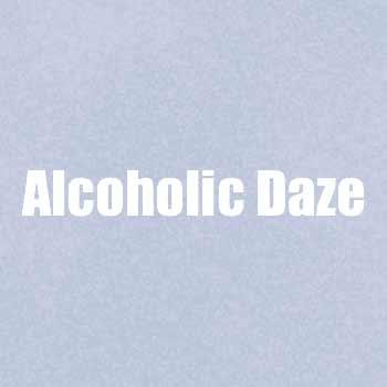 Alcoholic Daze