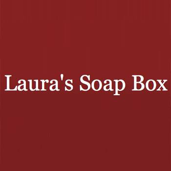 Laura's Soapbox