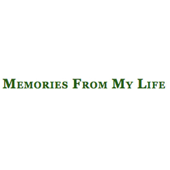 Memories from My Life