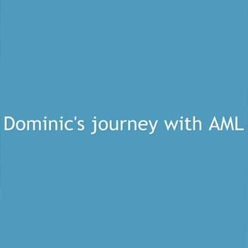 Dominic's Journey with AML