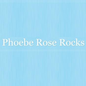 Phoebe Rose Rocks