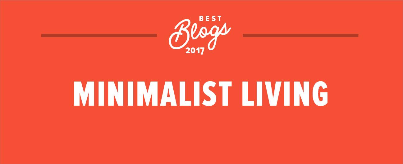 The best minimalist living blogs of 2017 for Minimalist living blog
