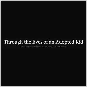 Through the Eyes of an Adopted Kid