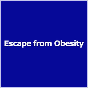 Escape from Obesity