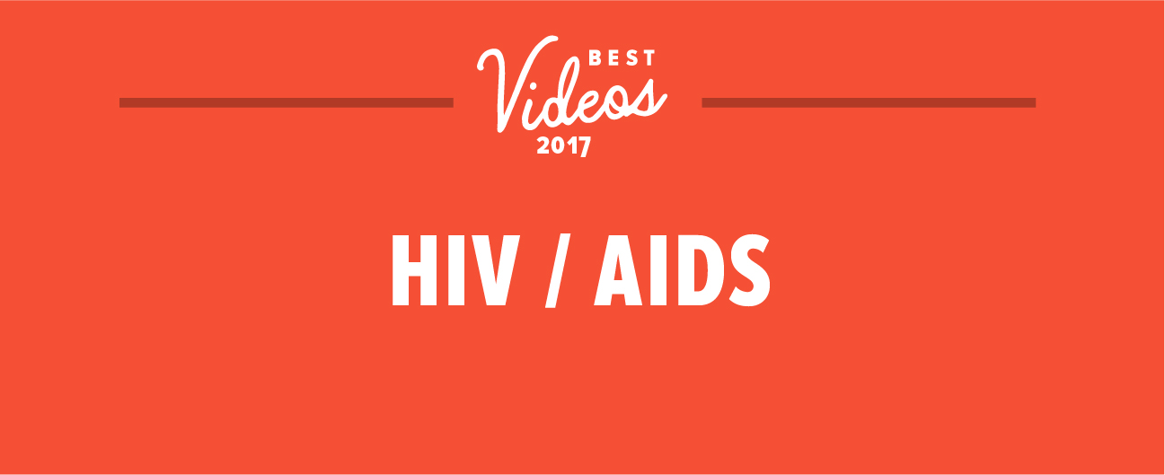 The Best HIV/AIDS Videos of the Year