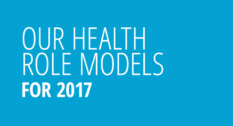 Our Health Role Models in 2017