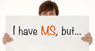 I have MS, but...