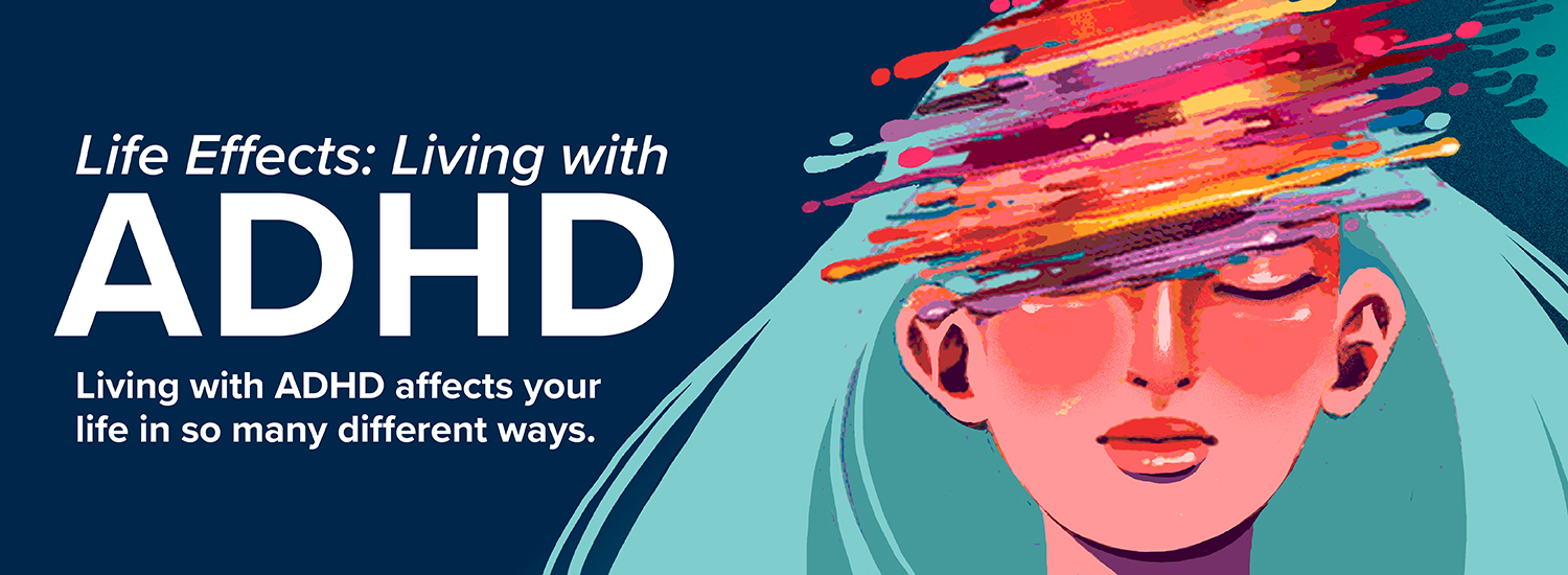 Life Effects: Living with Adult ADHD