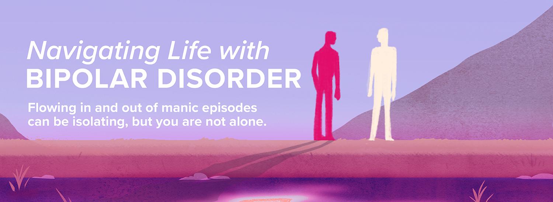 Navigating Life with Bipolar Disorder