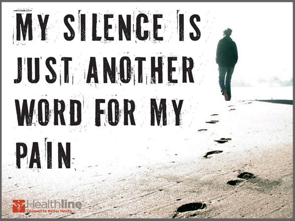 My silence is just another word for my pain.