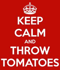 throw tomatoes