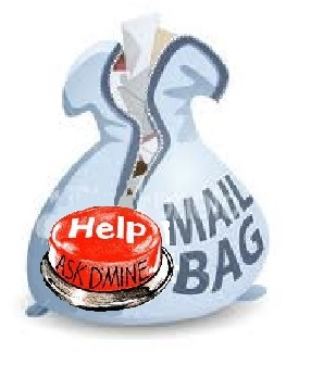 Ask D'Mine Mail Bag