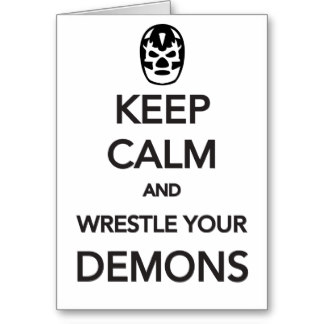 wrestle your demons