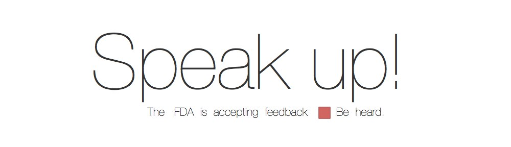 FDA Needs Our Feedback
