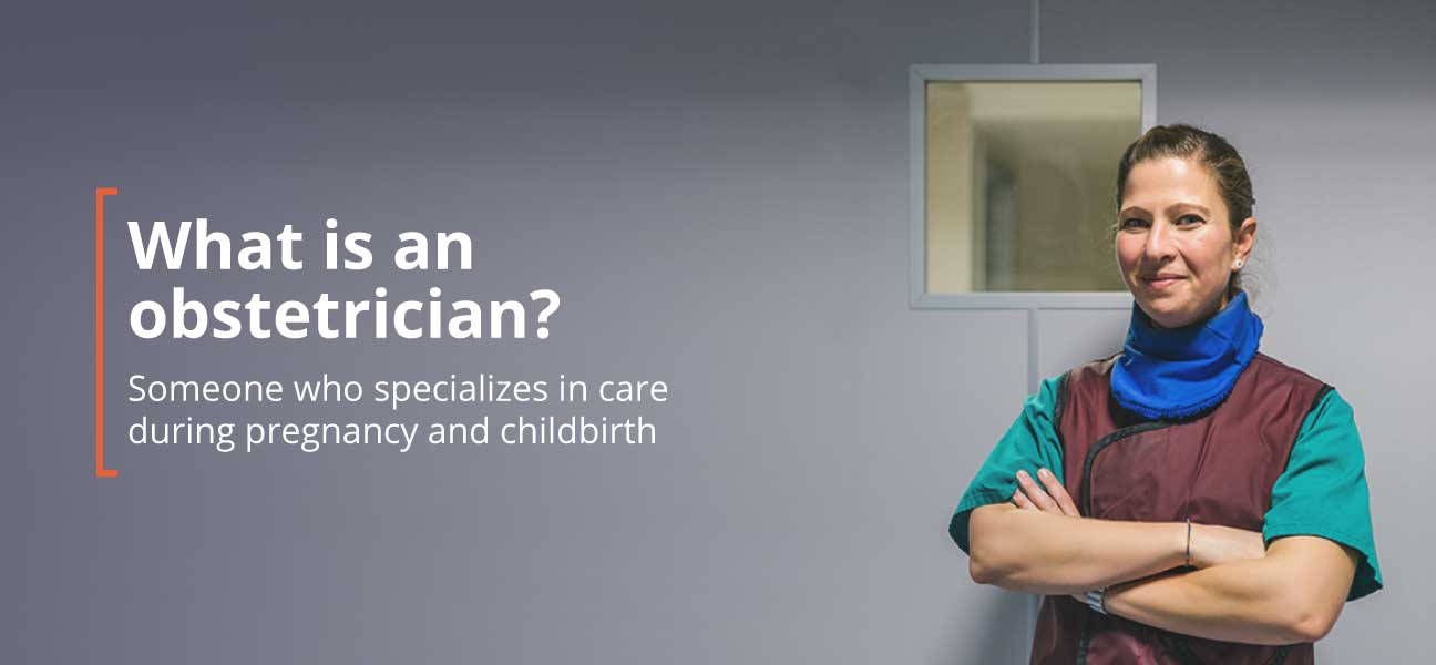 What Is an Obstetrician – Obstetrician Job