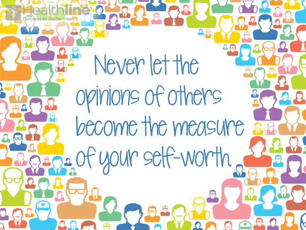 Never let the opinions of others become the measure of your self-worth.