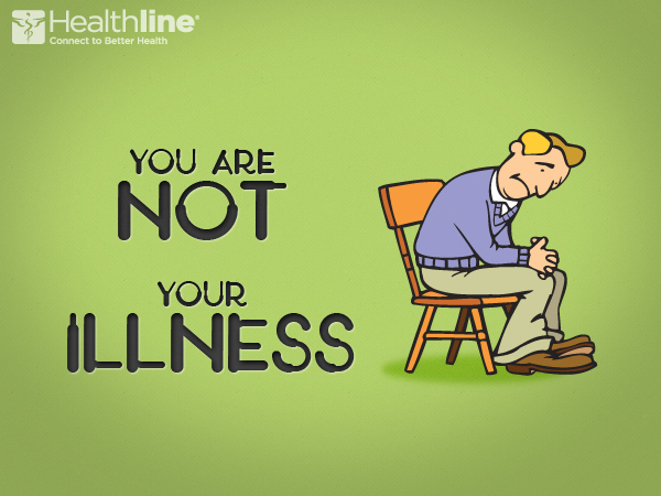 You are not your illness.