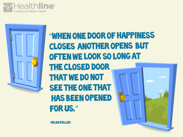 """When one door of happiness closes another opens but often we look so long at the closed door that we do not see the one that has been opened for us. """