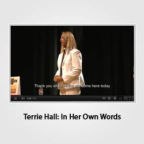 Terrie Hall: In Her Own Words
