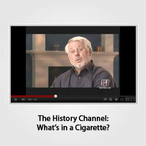 The History Channel: What's in a Cigarette?