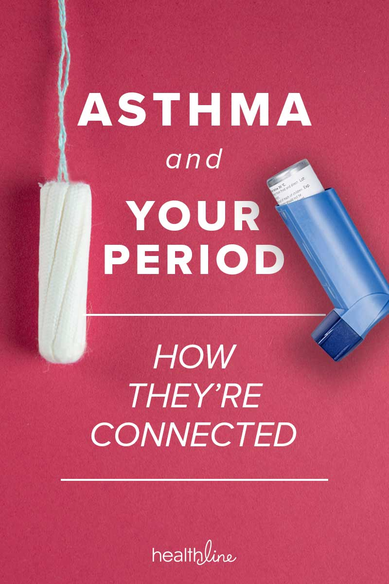 your period and asthma  how symptoms get worse