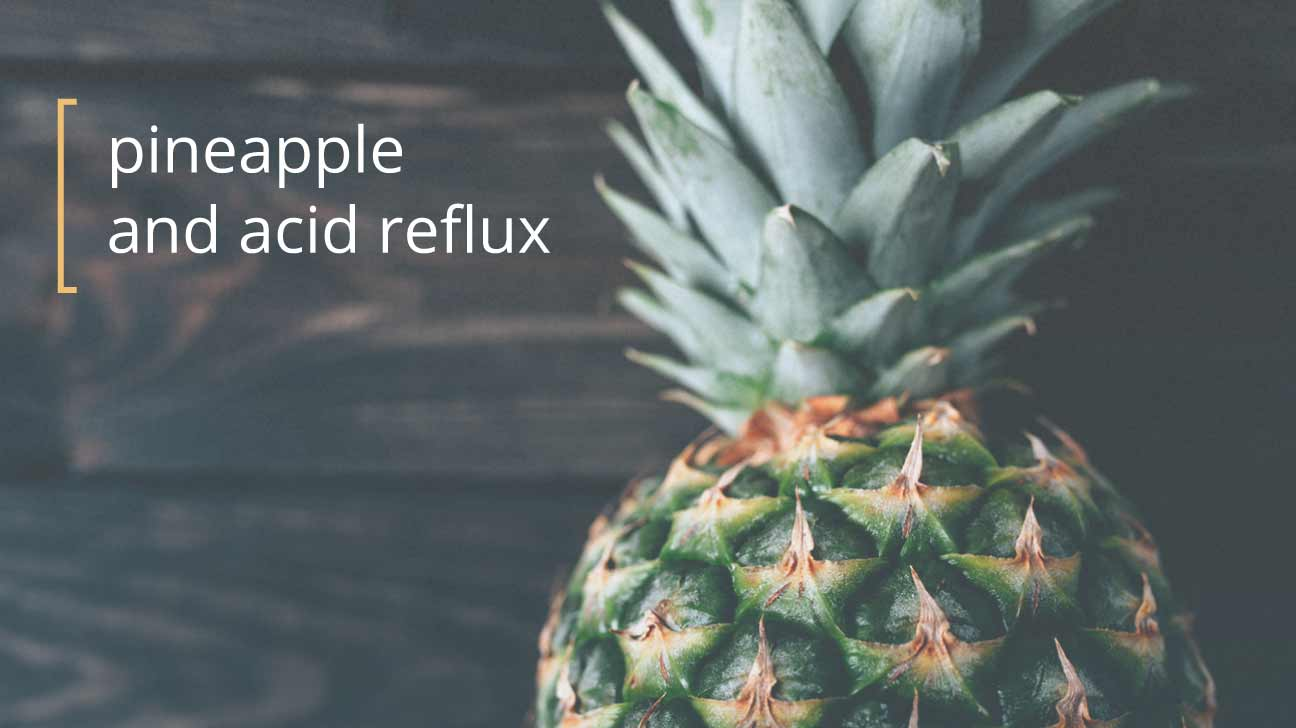 pineapple acid reflux