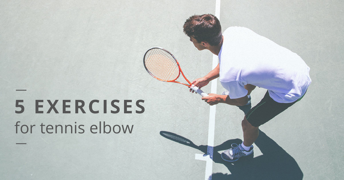 Exercises for Tennis Elbow: 5 Moves for Rehab