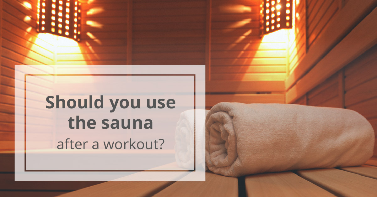 Sauna After Workout What Are The Benefits