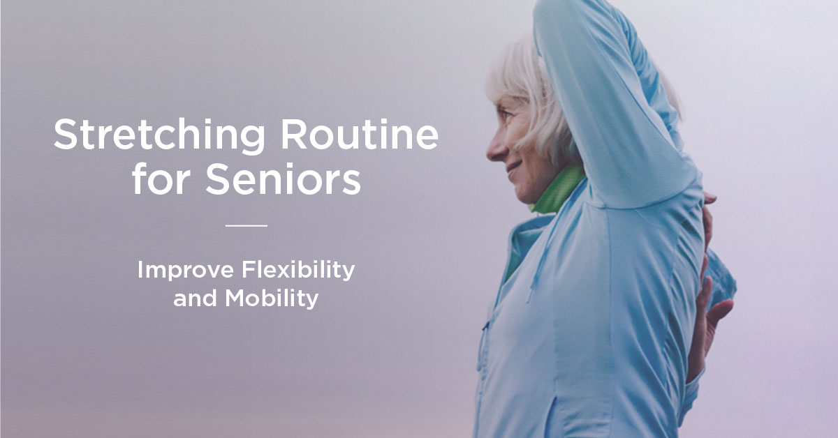 Stretching Exercises For Seniors To Improve Mobility