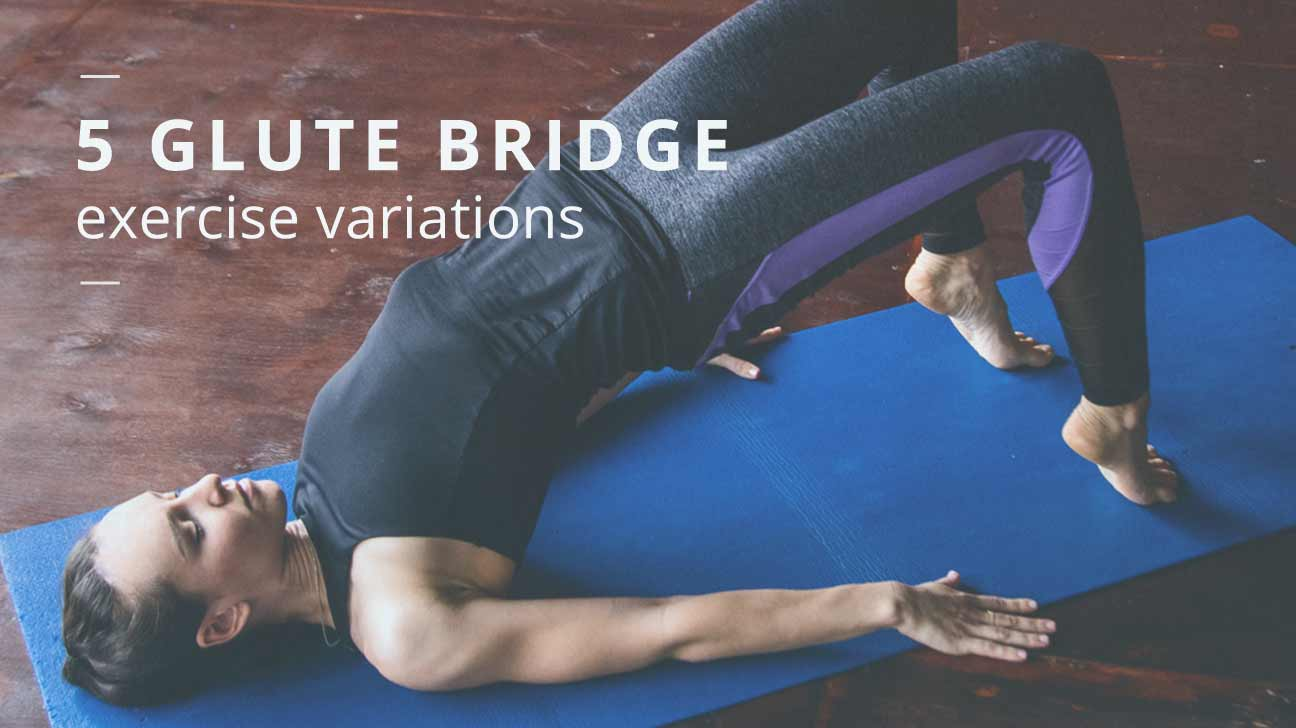 Bridge Exercise: 5 Fun and Challenging Variations