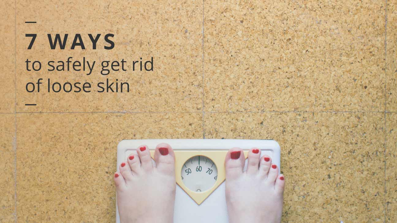 How to Get Rid of Loose Skin Safely