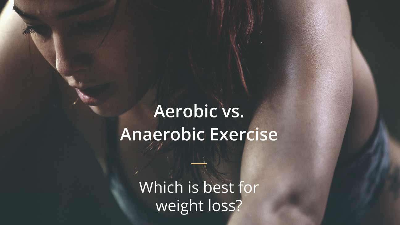 Aerobic Vs Anaerobic What S Best For Weight Loss