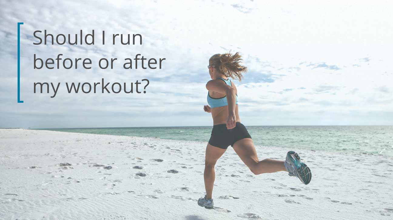 run before or after workout