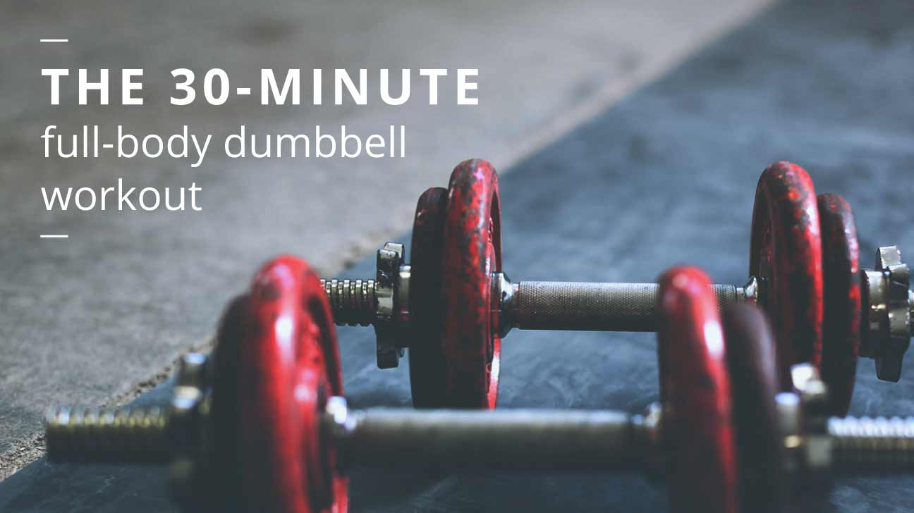 Full Body Dumbbell Workout 30 Minute Routine