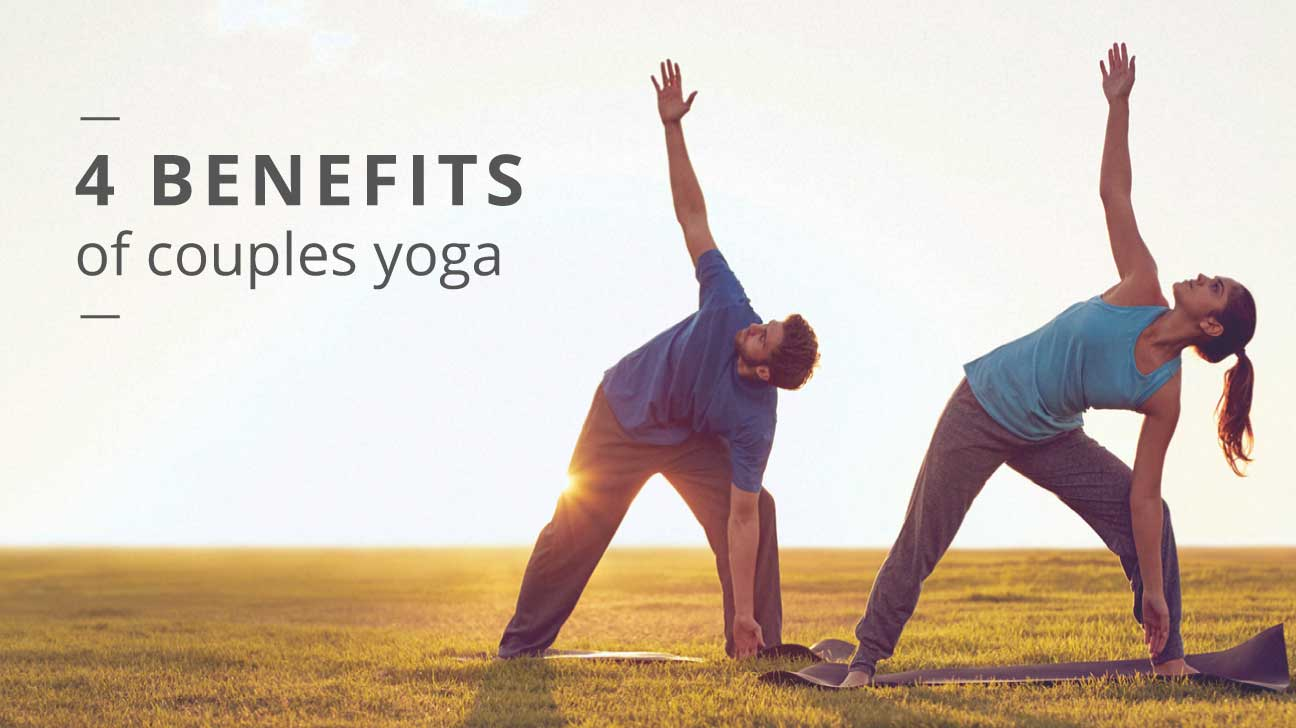 Couples Yoga 4 Ways It Strengthens Your Relationship