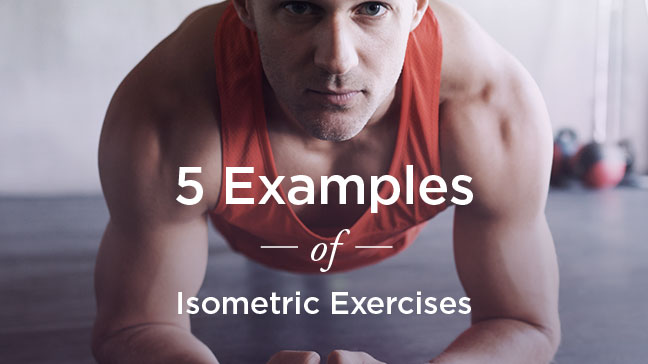 Examples Of Isometric Exercises For Strength Training