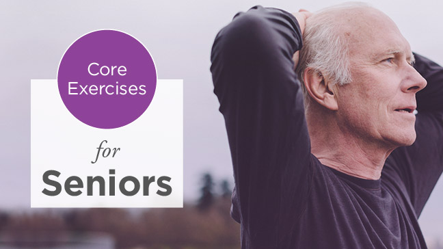 Core Exercises To Help Seniors Improve Muscle Function