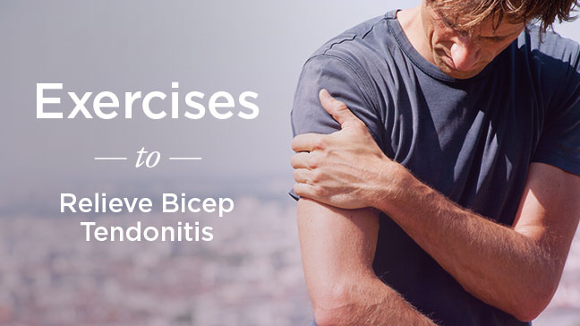 Biceps Tendonitis Exercises Relieve Pain